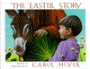 The Easter Story by Carol Heyer