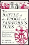 The Battle of the Frogs and Fairford's Flies: Miracles and the Pulp Press During the English Revolution