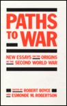 Paths to War: New Essays on the Origins of the Second World War