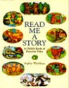 Read Me A Story: A Child's Book Of Favorite Tales