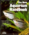 The New Aquarium Handbook: Everything about Setting Up and Taking Care of a Freshwater Aquarium