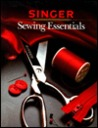 Sewing Essentials (Singer Sewing Reference Library)