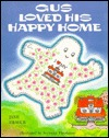 Gus Loved His Happy Home (Gus the Ghost)