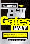 Business the Bill Gates Way: 10 Secrets of the World