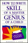 How to Write with the Skill of a Master and the Genius of a C... by Marshall J. Cook