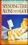 Spending Time Alone With God (Moving Toward Maturity Series, Book 2 & Leader Guide)