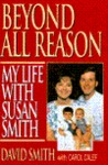 Beyond All Reason: My Life With Susan Smith