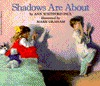 Shadows Are About