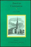 American Unitarianism, 1805-1865: Massachusetts Historical Society Studies in American History and Culture, No. 1