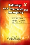 Pathways Out Of Terrorism And Insurgency: The Dynamics Of Terrorist Violence And Peace Processes In Divided Societies