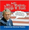 The Wit and (Anti)Wisdom of George W. Bush: A Hysterical Timeline