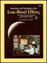 Antennas and Techniques for Low-Band Dxing: Your Guide to Ham Radio Dxcitement on 160, 80, and 40 Meters (Publication No. 74 of the Radio Amateur's)