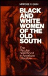 Black and White Women of the Old South: The Peculiar Sisterhood in American Literature