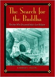 The Search for the Buddha by Charles Allen