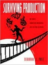 Surviving Production: The Art of Production Management for Film and Television