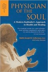 Physician of the Soul: A Modern Kabbalist's Approach to Health and Healing