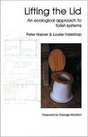 Lifting the Lid: An Ecological Approach to Toilet Systems