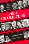 Reel Characters: Great Movie Character Actors