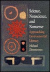 Science, Nonscience, And Nonsense: Approaching Environmental Literacy  by  Michael Zimmerman