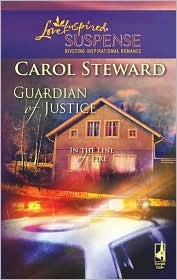 Free Download Guardian of Justice (In the Line of Fire #1) by Carol Steward DJVU