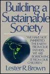Building a Sustainable Society by Lester Russell Brown