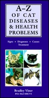 A-Z of Cat Diseases and Health Problems by Bradley Viner