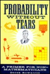 Probability Without Tears - Primer For Non-mathematicians