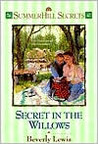 Secret in the Willows (Summerhill Secrets, #2)