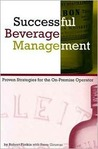 Successful Beverage Management: Power Strategies for the On-Premise Operator
