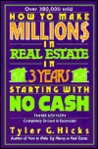 How to Make Million$ in Real Estate in Three Years Startingwith No Cash