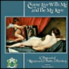 Come Live With Me and Be My Love/a Pageant of Renaissance Poetry & Painting