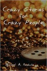 Crazy Stories for Crazy People