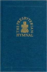 The Presbyterian Hymnal, Pew Edition by Westminster John Knox Press