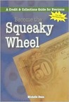 Become the Squeaky Wheel: A Credit & Collections Guide for Everyone