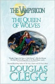 The Queen of Wolves by Douglas Clegg