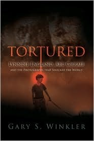 Tortured: Lynndie England, Abu Ghraib and the Photographs That Shocked the World
