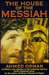 The House of the Messiah by Ahmed Osman