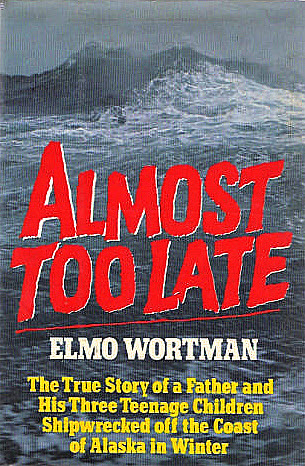 Almost Too Late by Elmo Wortman