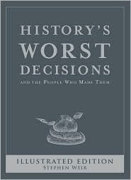 History's Worst Decisions by Stephen Weir