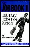 The Job Book Ii: 100 Day Jobs For Actors (Career Development Book)