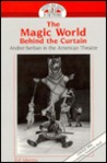 The Magic World Behind the Curtain: Andrei Serban in the American Theatre Second Printing