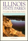 Illinois State Parks: A Guide to Illinois State Parks