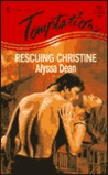 Rescuing Christine (Harlequin Temptation, No 636)