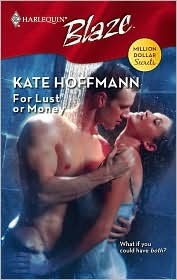 For Lust Or Money (Harlequin Blaze #356) by Kate Hoffmann