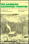 The American Backwoods Frontier: An Ethical and Ecological Interpretation