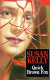 Quick Brown Fox by Susan B. Kelly