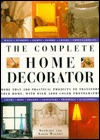 Complete Home Decorator by Stewart Walton