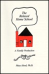 The Relaxed Home School: A Family Production