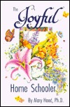 The Joyful Home Schooler by Mary Hood