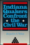 Indiana Quakers Confront the Civil War